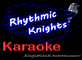 Rhythmic Knights Karaoke: Seller of: karaoke, singers, events.