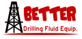 Better Drilling Fluid Equipment Limited: Seller of: solid control equipment, centrifugal pump, mission magnum pump parts, air grip union, tong dies inserts, hammer union, mud gate valve, pressure gauge, butterfly valve.