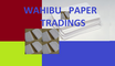 Wahibu Papers Tradings: Seller of: a4 a3 b4 b5 copy paper, art paper, carbon paper, colourpaper, craft paper, office files, offset paper, silicon paper, toilet paper.