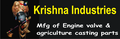 Krishna Industries: Regular Seller, Supplier of: agriculture casting parts, auto parts, brass item, casting bush, casting pully, engine valve, horrow disc parts, spacer reel casting, valve guide.