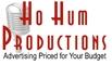 Ho Hum Productions: Regular Seller, Supplier of: marketing, advertising, media buyer. Buyer, Regular Buyer of: advertising.