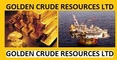 Golden Crude Resources Ltd: Seller of: agricultural produce, blco - flco, gold, lng - pms - ago, mazut, opal - iron, palm oil, sodium cyanide, zircon sand. Buyer of: antiquities, cars trucks, chooper, computer chips, it equipments, laptop computers, solar pannels, tools, vessels.