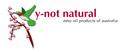 Y-Not Natural Aust Pty., Ltd.: Seller of: body care, cosmetics, emu oil, natural, organic avocado oil, skin care, massage, australian, eye care.